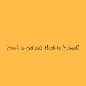 Back to School! Back to School!
