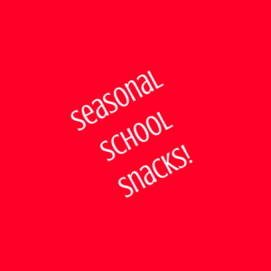 Seasonal School Snacks