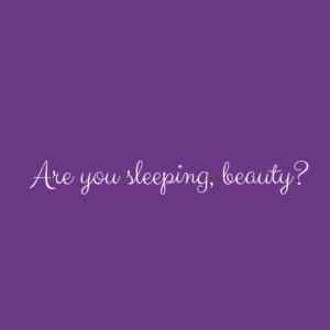 Are You Sleeping, Beauty?